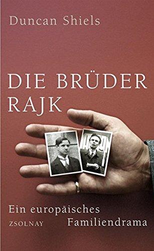 Die Brüder Rajk: Ein europäisches Familiendrama