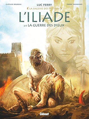 L'Iliade - Tome 02: La Guerre des dieux par Clotilde Bruneau