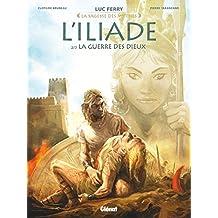 L'Iliade - Tome 02 : La Guerre des dieux