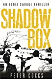 Shadow Box (Eddie Savage Thriller) (English Edition)