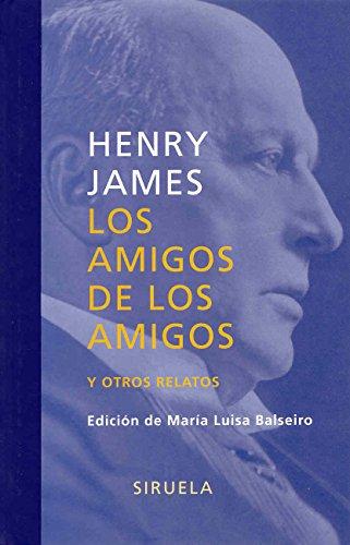 Los amigos de los amigos: y otros relatos (Libros del Tiempo) por Henry James