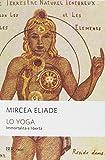 Lo yoga (immortalità e libertà)