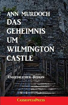Das Geheimnis um Wilmington Castle (Unheimlicher Roman/Romantic Thriller)