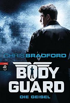 Bodyguard - Die Geisel (Die Bodyguard-Reihe 1)