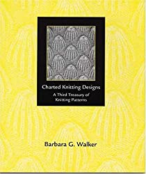 Charted Knitting Designs: A Third Treasury of Knitting Patterns by Barbara G. Walker (1998-06-06)