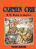 Carmen Cru, Tome 4 - Ni Dieu ni maître