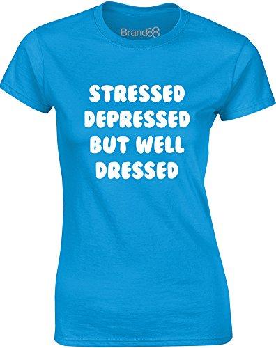 Brand88 - Stressed Depressed But Well Dressed, Gedruckt Frauen T-Shirt Türkis/Weiß