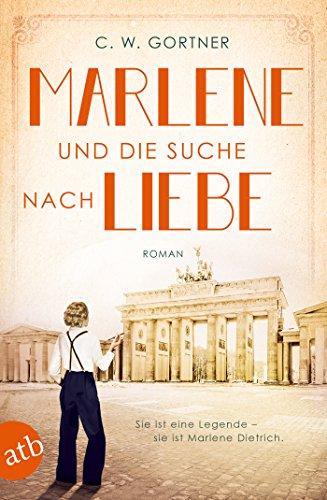 Cover: Mutige Frauen zwischen Kunst und Liebe 08 - Marlene und die Suche nach Liebe - Gortner, Christopher W