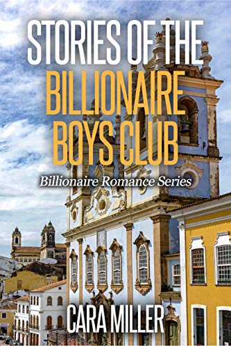 Stories of the Billionaire Boys Club (Billionaire Romance Book 27) (English Edition) -