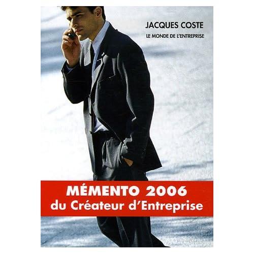 Mémento du créateur d'entreprise : Edition 2006