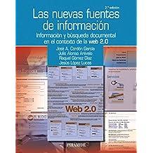 Las nuevas fuentes de informacion / The New Sources of Information: Informacion y busqueda documental en el contexto de la Web 2.0 / Information and ... Research in the Context of Web 2.0 (Ozalid) by Jose Antonio Cordon Garcia (2012-02-06)