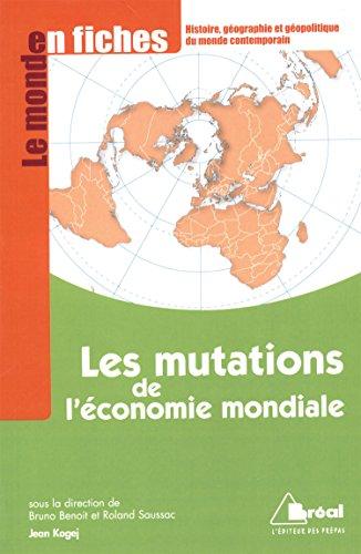 Les mutations de l'écomie mondiale par Jean Kogej, Bruno Benoit, Roland Saussac