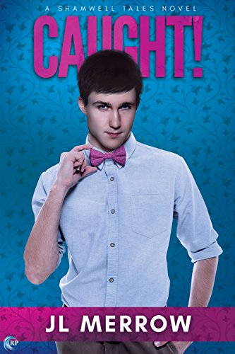 Caught! (Shamwell Tales Book 1) by [Merrow, JL]