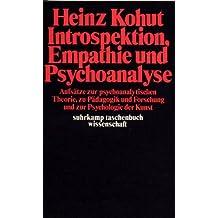Introspektion, Empathie und Psychoanalyse: Aufsatze zur psychoanalyse. Theorie, zu Padagogik u. Forschung u. zur Psychologie d. Kunst (Suhrkamp Taschenbuch Wissenschaft ; 207) (German Edition)