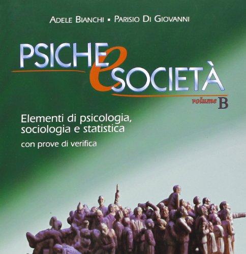 Psiche e società. Elementi di psicologia, sociologia e statistica con prove di verifica. Per le Scuole superiori: 2