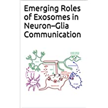 Emerging Roles of Exosomes in Neuron–Glia Communication (English Edition)