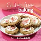 Gluten Free Baking: Bread, Muffins, Slices and Cakes by Alison Holst (2011-11-01)
