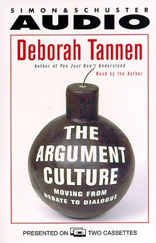 The Argument Culture: Moving from Debate to Dialogue