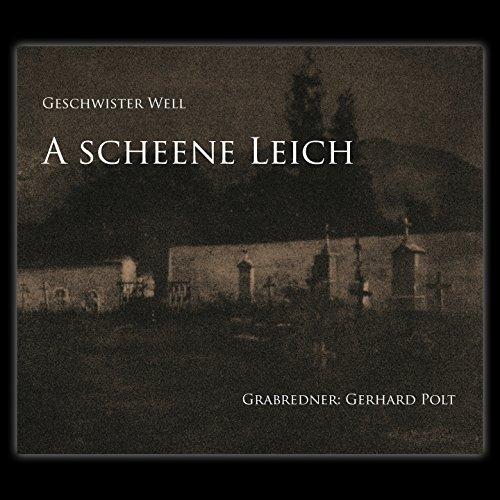 A scheene Leich (feat. Gerhard...