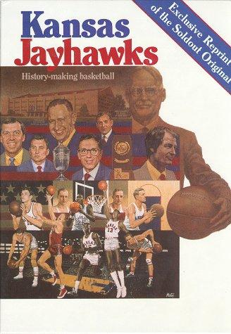 Kansas Jayhawks: History Making Basketball