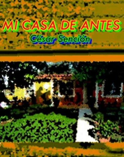 MI CASA DE ANTES par César Sención