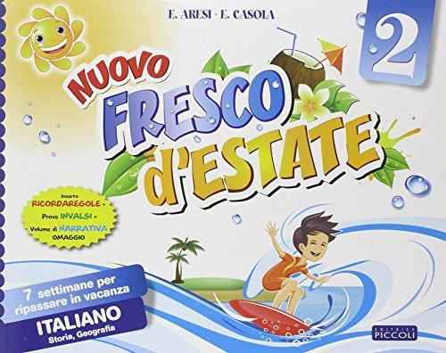 Nuovo Fresco d'estate. Italiano. 7 settimane per ripassare in vacanza. Per la 2ª classe elementare