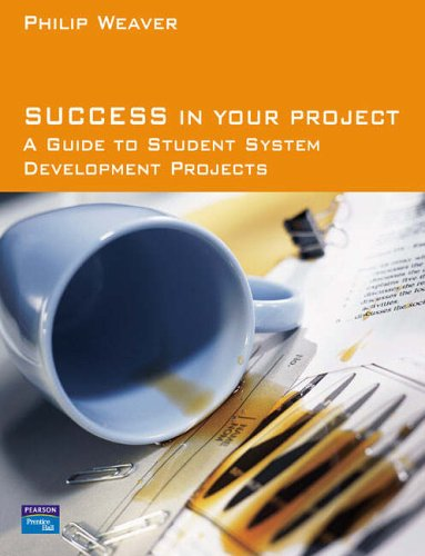 Success in Your Project: a guide to student system development projects.