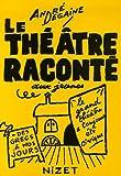 Telecharger Livres Le theatre raconte aux jeunes Le grand theatre a toujours ete civique des Grecs a nos jours (PDF,EPUB,MOBI) gratuits en Francaise