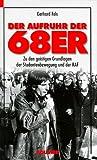 Der Aufruhr der 68er: Zu den geistigen und sozialen Grundlagen der Studentenrevolte - Gerhard Fels