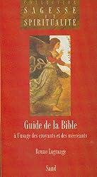GUIDE DE LA BIBLE. A l'usage des croyants et des mécréants