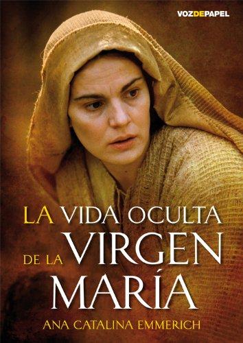 La vida oculta de la Virgen María por Ana Catalina Emmerich