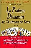 Image de La pratique divinatoire des 78 arcanes du tarot