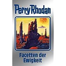"""Perry Rhodan 103: Facetten der Ewigkeit (Silberband): 2. Band des Zyklus """"Pan-Thau-Ra"""" (Perry Rhodan-Silberband)"""