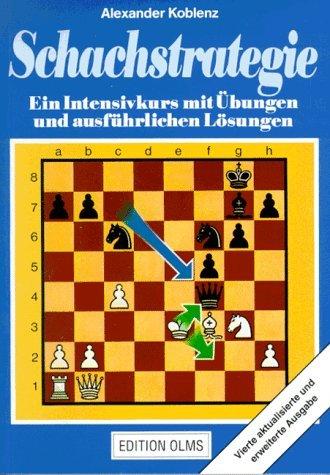 Schachstrategie: Ein Intensivkurs mit Übungen und ausführlichen Lösungen