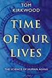 Time of Our Lives: The Science of Human Aging