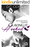 Craving It - Hooked: Not your typical romance (Part Book 1)