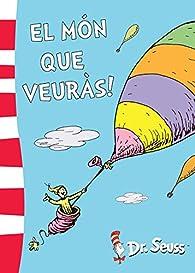 El món que veuràs! par Dr. Seuss