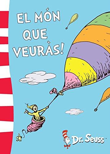El món que veuràs! (Dr. Seuss) por Dr. Seuss
