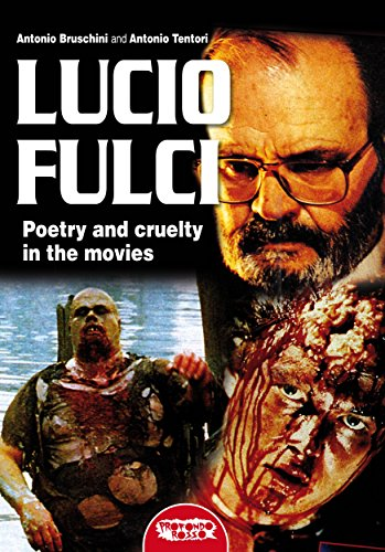 Lucio Fulci - Poetry and cruelty in the movies