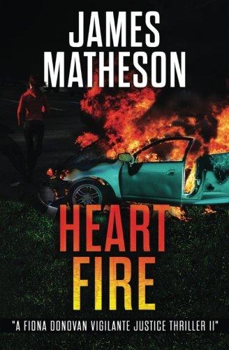 Heart Fire: A Fiona Donovan Vigilante Justice Thriller II: Volume 2