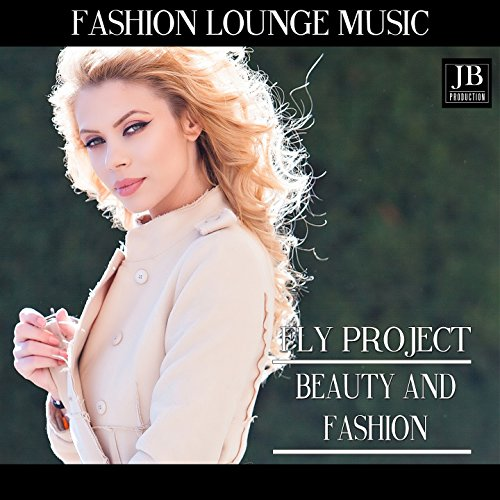 Beauty And Fashion (Fashion Lounge Music)