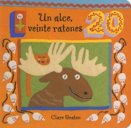 Un Alce Veinte Ratones/One Moose, Twenty Mice por Clare Beaton