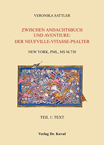 Zwischen Andachtsbuch und Aventiure: Der Neufville-Vitasse-Psalter: New York, PML, MS M.730...
