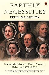 Earthly Necessities: Economic Lives in Early Modern Britain, 1470-1750 (The Penguin Economic History of Britain) by Keith Wrightson (2002-05-30)