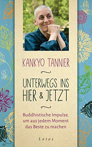Cover des Buches Unterwegs ins Hier & Jetzt: Buddhistische Impulse, um aus jedem Moment das Beste zu machen. Mein 30-Tage-Kurs