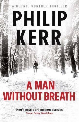 A Man Without Breath: Bernie Gunther Thriller 9 (Bernie Gunther Mystery 9) by Philip Kerr (2013-10-10)