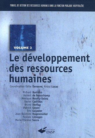 Manuel de gestion des ressources humaines dans la fonction publique hospitalière : Tome 2, Le développement des ressources humaines de Odile Derenne (9 novembre 2005) Broché
