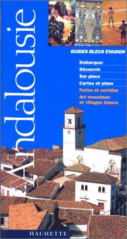 Guide Bleu Évasion : Andalousie