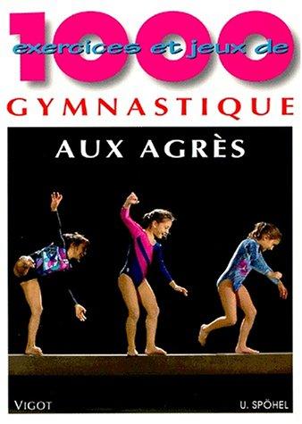 1000 exercices et jeux de gymnastique aux agrès par Ursula Spohel