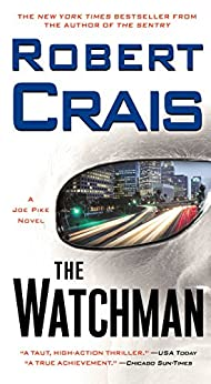 The Watchman: A Joe Pike Novel von [Crais, Robert]